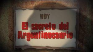 1. El secreto del ARGENTINOSAURIO (2016)