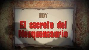 9. El secreto del NEUQUENSAURIO (2016)